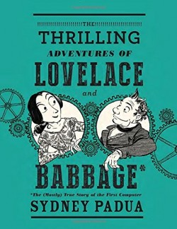 Sydney Padua's graphic novel on Ada Lovelace and Charles Babbage (Pantheon Books, 2015).